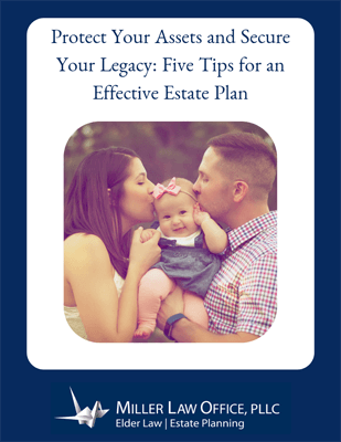 Protect Your Assets and Secure Your Legacy: Five Tips for an Effective Estate Plan