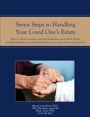 Seven Steps to Handling Your Loved One's Estate
